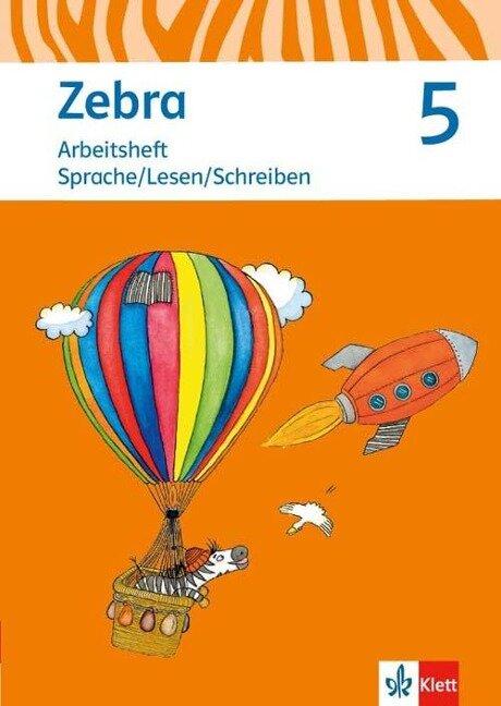 Zebra. Arbeitsheft Sprache, Lesen, Schreiben Klasse 5. Ausgabe Berlin, Brandenburg ab 2017 -