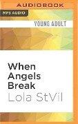 When Angels Break - Lola Stvil