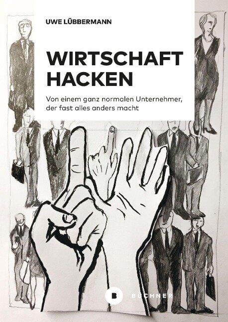 Wirtschaft hacken - Uwe Lübbermann