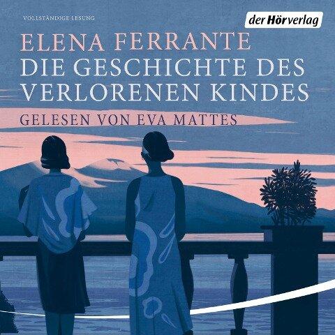 Die Geschichte des verlorenen Kindes - Elena Ferrante