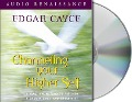 Channeling Your Higher Self - Edgar Cayce, Mark Thurston