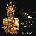 Kundalini Rising. Erweckung der Schlange des Lichts - Tom Kenyon