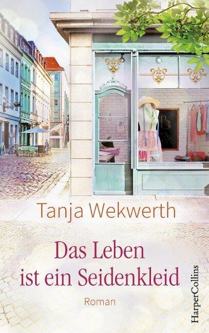 Das Leben ist ein Seidenkleid - Tanja Wekwerth