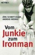 Vom Junkie zum Ironman - Jörg Schmitt-Kilian, Andreas Niedrig
