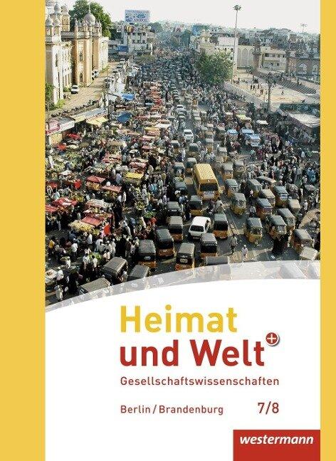 Heimat und Welt Plus 7 / 8. Schülerband. Sekundarstufe 1. Berlin und Brandenburg -
