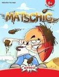 Matschig -