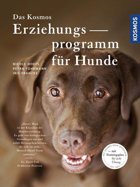 Das Kosmos Erziehungsprogramm für Hunde - Nicole Hoefs, Petra Führmann, Iris Franzke
