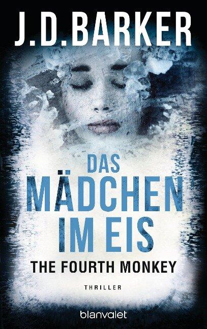 The Fourth Monkey - Das Mädchen im Eis - J. D. Barker