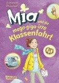 Mia 8: Mia und die mega-giga-irre Klassenfahrt - Susanne Fülscher