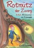 Rotmütz der Zwerg (Bd. 3): Mittsommer im Eulenwald - Astrid Pomaska