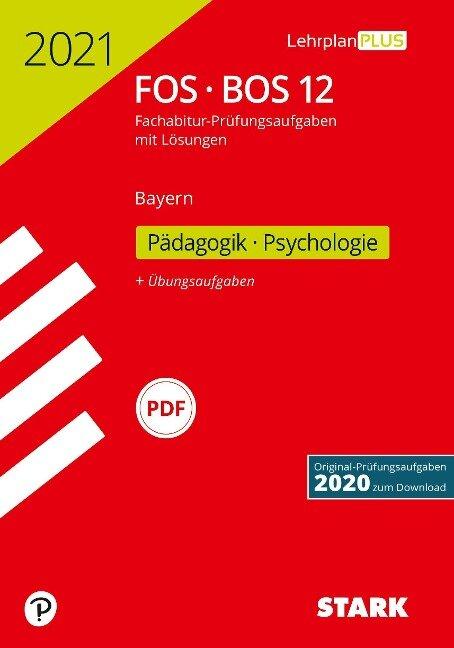 STARK Abiturprüfung FOS/BOS Bayern 2021 - Pädagogik/Psychologie 12. Klasse -