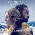 The Mountain Between Us. Movie Tie-In - Charles Martin