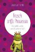 Frosch trifft Prinzessin - Joshua Harris
