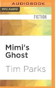 Mimi's Ghost - Tim Parks