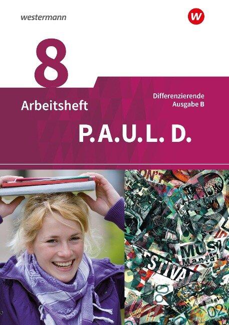 P.A.U.L. D. (Paul) 8. Arbeitsheft. Differenzierende Ausgabe für Realschulen und Gemeinschaftsschulen. Baden-Württemberg -