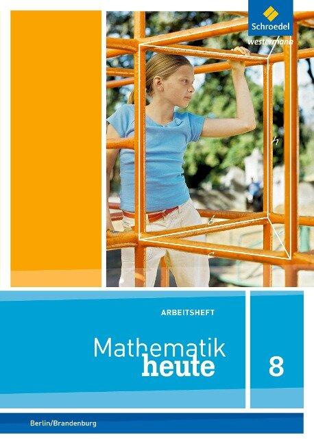 Mathematik heute 8. Arbeitsheft mit Lösungen. Sekundarstufe 1. Berlin und Brandenburg -