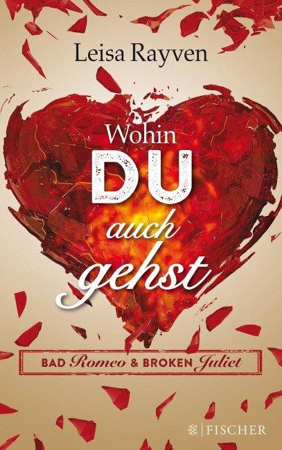 Bad Romeo 01 - Wohin du auch gehst - Leisa Rayven