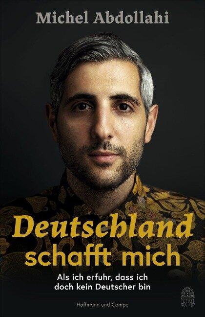 Deutschland schafft mich - Michel Abdollahi