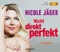 Nicht direkt perfekt - Nicole Jäger