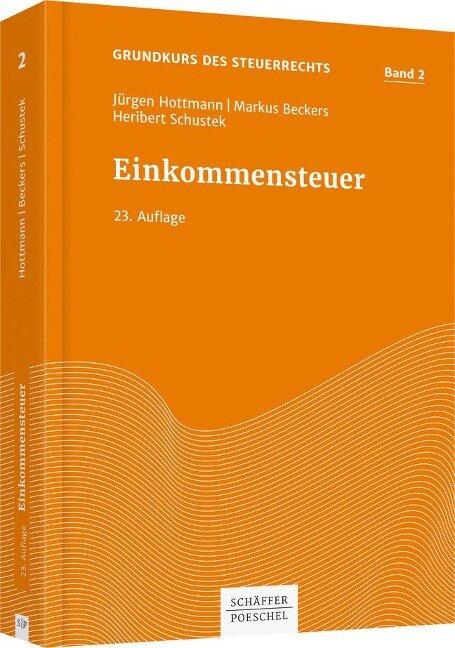 Einkommensteuer - Jürgen Hottmann, Markus Beckers, Heribert Schustek