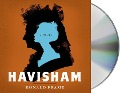 Havisham: A Novel Inspired by Dickens's Great Expectations - Ronald Frame