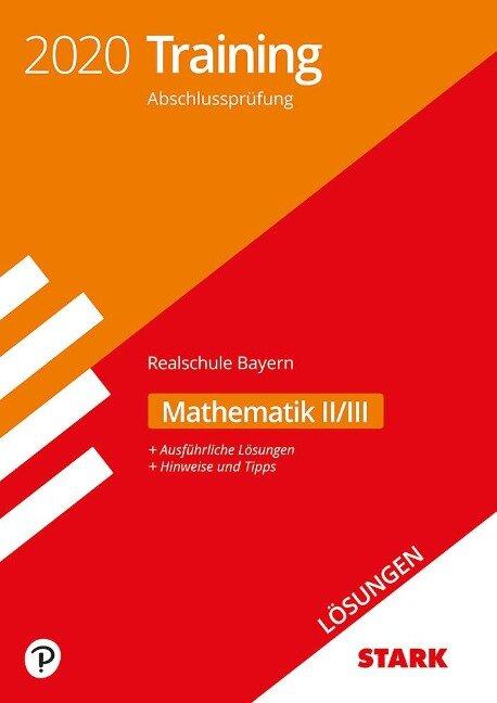 STARK Lösungen zu Training Abschlussprüfung Realschule 2020 - Mathematik II/III - Bayern -