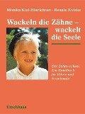 Wackeln die Zähne - wackelt die Seele - Monika Kiel-Hinrichsen, Renate Kviske
