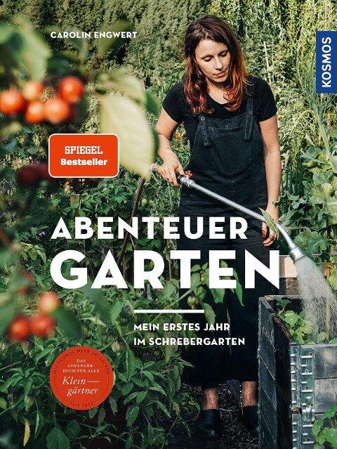 Abenteuer Garten - Carolin Engwert
