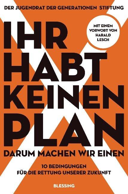Ihr habt keinen Plan, darum machen wir einen! -