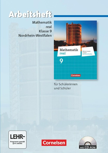 Mathematik real 9. Schuljahr. Arbeitsheft mit eingelegten Lösungen und CD-ROM. Differenzierende Ausgabe Nordrhein-Westfalen