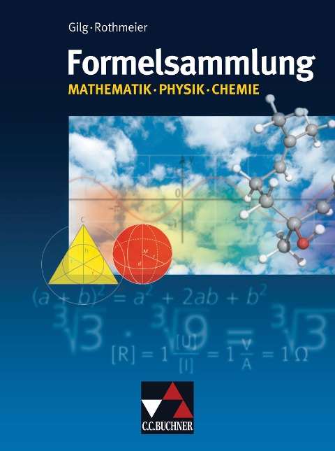 Formelsammlung Mathematik - Physik - Chemie -