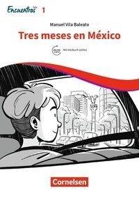 Encuentros Hoy Band 1 - Tres meses en México - Manuel Vila Baleato