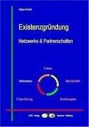 Existenzgründung - Netzwerke und Partnerschaften - Jürgen Arnold