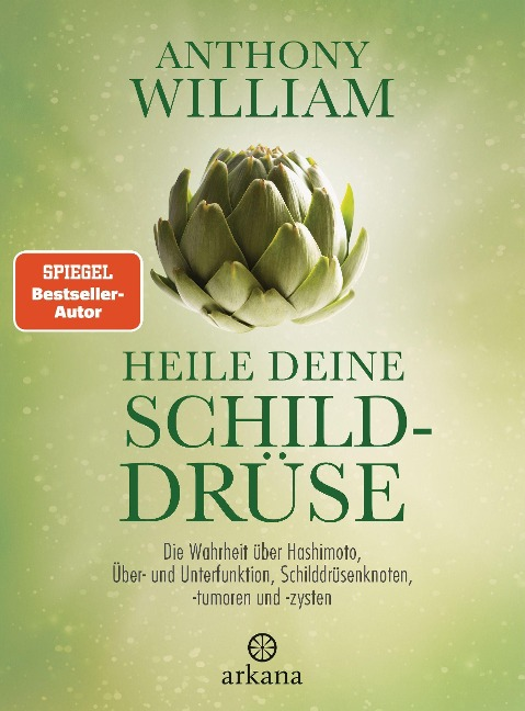 Heile deine Schilddrüse - Anthony William
