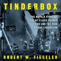 Tinderbox: The Untold Story of the Up Stairs Lounge Fire and the Rise of Gay Liberation - Robert W. Fieseler