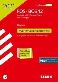 STARK Abiturprüfung FOS/BOS Bayern 2021 - Mathematik Nichttechnik 12. Klasse -