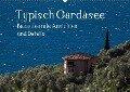 Typisch Gardasee - Bezaubernde Ansichten und Details (Wandkalender 2019 DIN A2 quer) - Werner Gruse