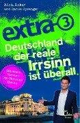 extra 3. Deutschland - der reale Irrsinn ist überall - Alicia Anker, Daniel Sprenger