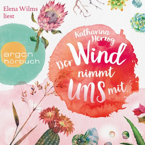 Der Wind nimmt uns mit (Ungekürzte Lesung) - Katharina Herzog