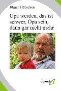 Opa werden, das ist schwer, Opa sein, dann gar nicht mehr - Jürgen Hübschen
