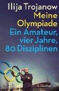 Meine Olympiade - Ilija Trojanow