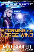 Storming the Norse Wind (Origins of Destiny, #0) - M. D. Cooper