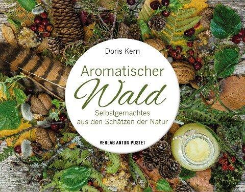 Aromatischer Wald - Doris Kern