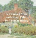 Changed Man and Other Tales - Thomas Hardy