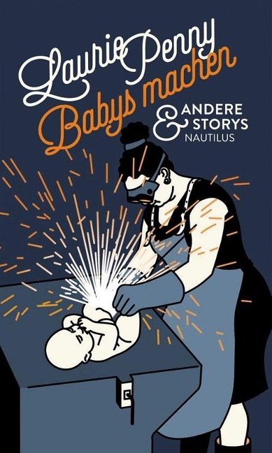 Babys machen und andere Storys - Laurie Penny