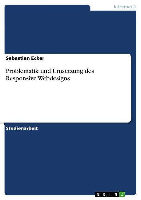 Problematik und Umsetzung des Responsive Webdesigns - Sebastian Ecker