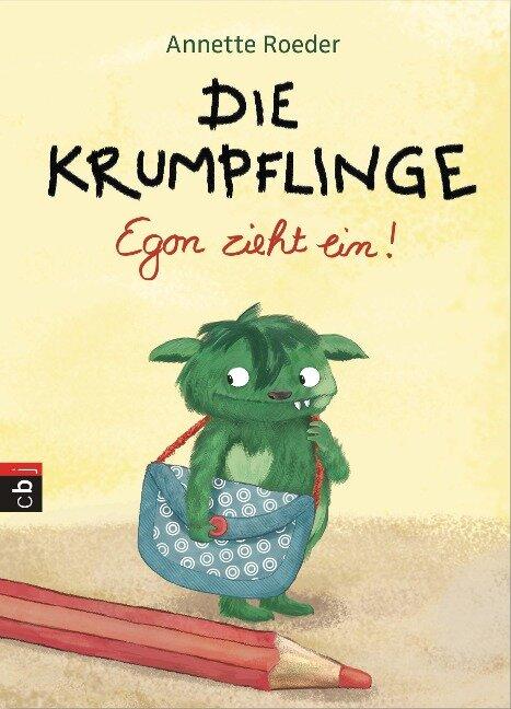Die Krumpflinge - Egon zieht ein! - Annette Roeder
