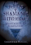 The Temple of Shamanic Witchcraft CD Companion - Christopher Penczak