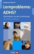 Lernprobleme: ADHS? - Margarete Liebrand