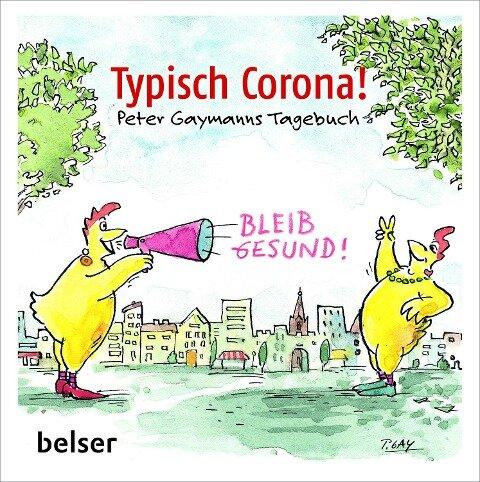 Typisch Corona. Peter Gaymanns Tagebuch - Peter Gaymann